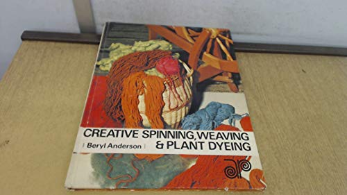 9780207122279: Creative Spinning, Weaving and Plant-Dyeing
