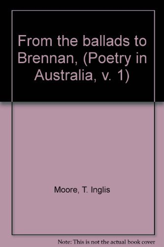 9780207122347: From the ballads to Brennan, (Poetry in Australia, v. 1)