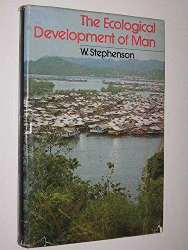 The ecological development of man: Stephenson, William