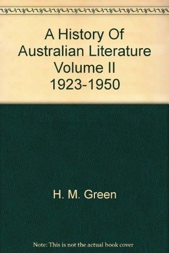 A History Of Australian Literature Volume II: H. M. Green