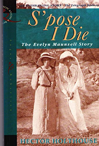 9780207129391: S'pose I die: The story of Evelyn Maunsell,