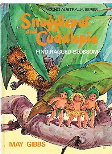 Snugglepot and Cuddlepie Find Ragged Blossom (Young Australia) (0207130639) by May Gibbs; Anne-Marie Willis