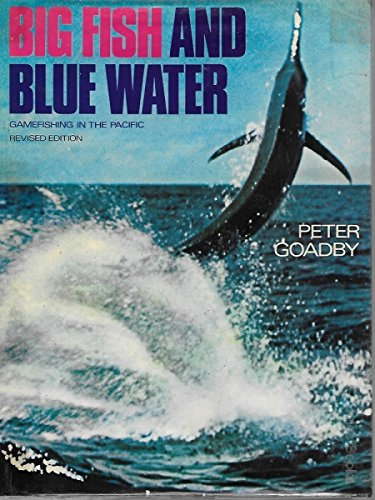 9780207132285: Big Fish and Blue Water : Gamefishing in the Pacific