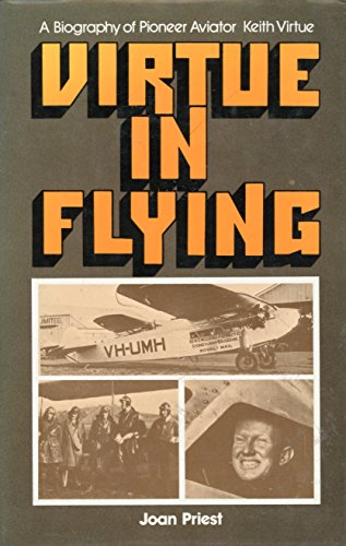 9780207132308: Virtue in flying: A biography of pioneer aviator Keith Virtue