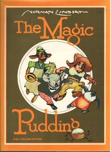 The Magic Pudding. Being The Adventures of: Lindsay, Norman