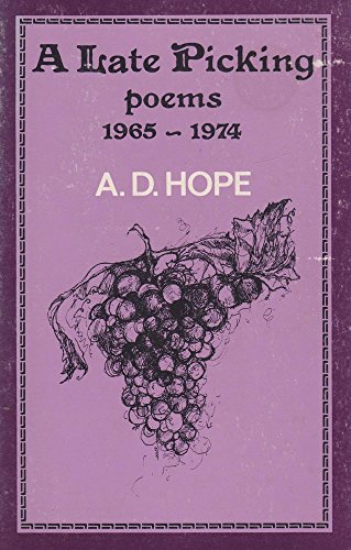 9780207132872: A Late Picking: Poems, 1965-1974