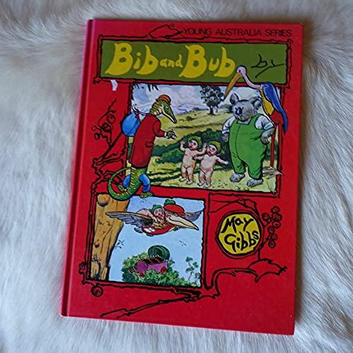 Bib and Bub (Young Australia series): May Gibbs