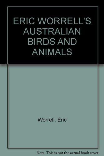 9780207135002: ERIC WORRELL'S AUSTRALIAN BIRDS AND ANIMALS