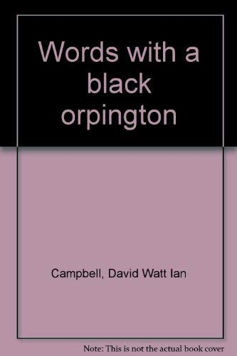 WORDS WITH A BLACK ORPINGTON and Other Poems