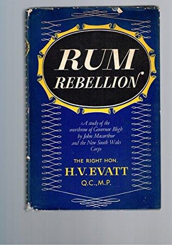 Rum Rebellion: Evatt, Herbert Vere