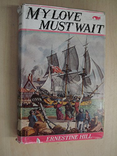 My Love Must Wait (Australian classics): Hill, Ernestine