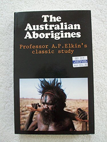 The Australian Aborigines. Fully Revised Edition