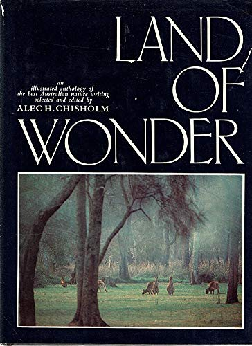 Land of Wonder. An Illustrated Anthology of: Chisholm, Alec H