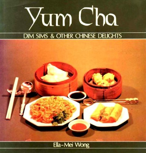 Yum Cha: Dim Sims [Dim Sum] & Other Chinese Delights