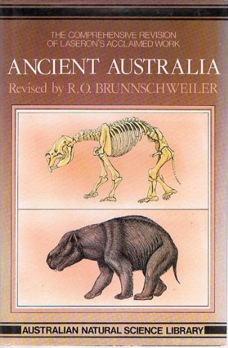 Ancient Australia - The Story of Its Past Geography and Life (The Third Edition of Charles Laseron&...