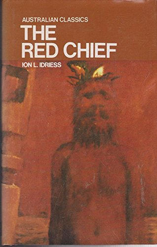 The Red Chief (Imprint lives) (0207142114) by Ion L. Idriess