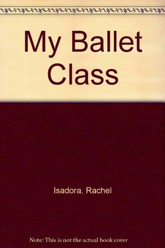 9780207142239: My Ballet Class