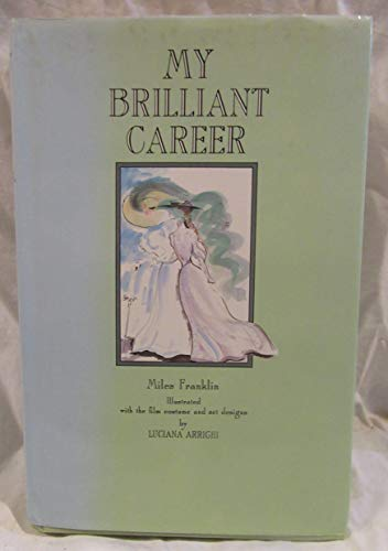 My Brilliant Career Illustrated with the Film: Franklin, Miles