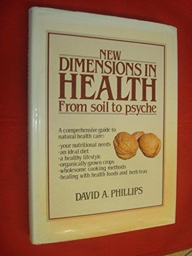 9780207144622: New Dimensions in Health: From Soil to Psyche