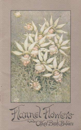 Flannel Flowers and Other Bush Babies: May Gibbs