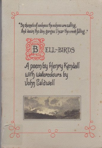 9780207144769: Bell-birds: A Poem by Henry Kendall with Watercolours by John Caldwell