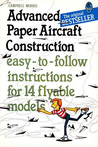Advanced Paper Aircraft Construction: Morris, Campbell