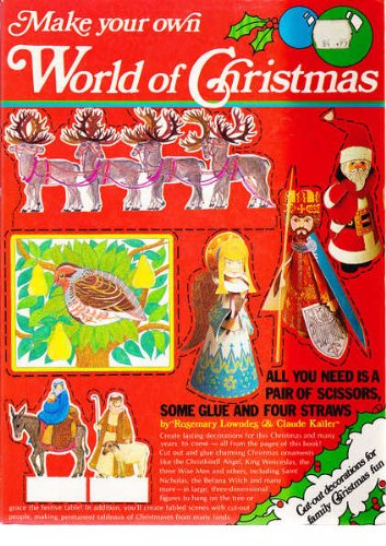 Make Your Own World of Christmas (020714513X) by Lowndes, Rosemary; Kailer, Claude