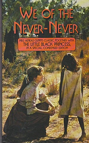 9780207145230: We of the Never-Never and The Little Black Princess