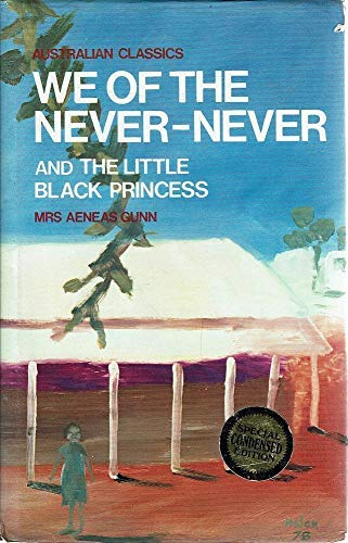 9780207145315: WE OF THE NEVER-NEVER and The Litle Black Princess (Specia...