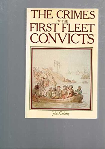 9780207145629: Crimes of the First Fleet Convicts