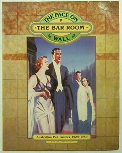9780207146114: The face on the bar room wall: Australian pub posters, 1929-1950