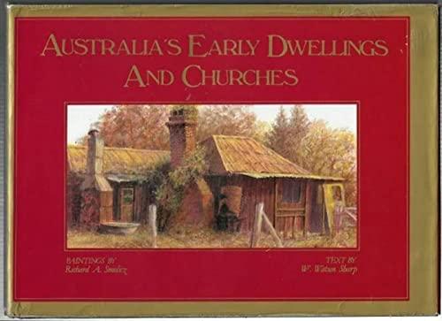 Australia's Early Dwellings and Churches: Smolicz, Richard A.; Sharp, W. Watson