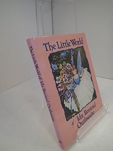 The Little World of Ida Rentoul Outhwaite: Outhwaite, Ida Rentoul