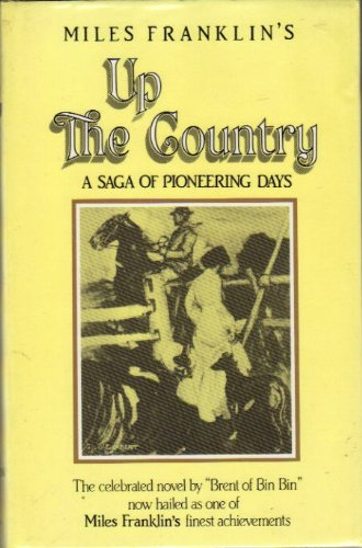 UP THE COUNTRY:A SAGA OF PIONEERING DAYS