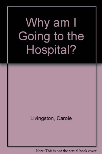 9780207148040: Why am I Going to the Hospital?