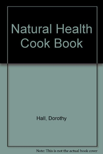Natural Health Cook Book (0207148295) by Dorothy Hall; Carol Odell