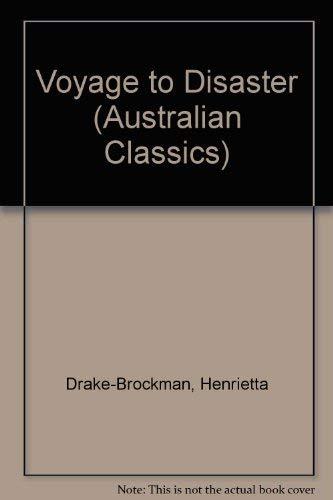 9780207148415: Voyage to Disaster (Australian Classics)