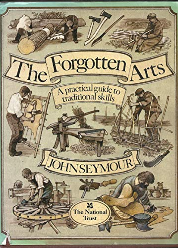 9780207150074: The Forgotten Arts : A Practical Guide to Traditional Skills