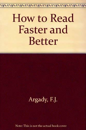 9780207150296: How to Read Faster and Better by Argady, F.J.