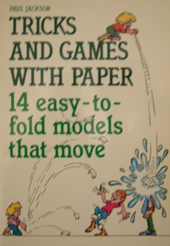 9780207150388: Tricks and Games with Paper: 14 Easy-To-fold Models That Move