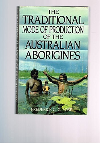 The Traditional Mode Of Production Of The Australian Aborigines: Rose, Frederick