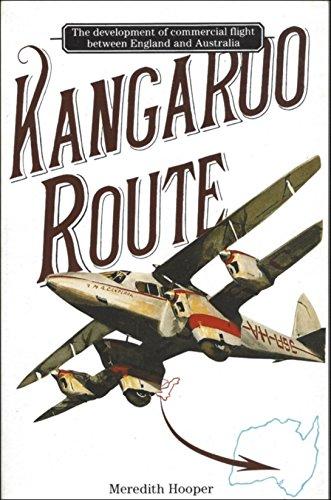 Kangaroo Route: Development of Commercial Flight Between England and Australia: Hooper, Meredith