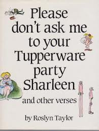 9780207151002: Please Don't ask me to Your Tupperware Party Sharleen and Other Verses