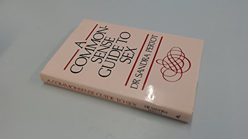 9780207151514: A COMMON-SENSE GUIDE TO SEX