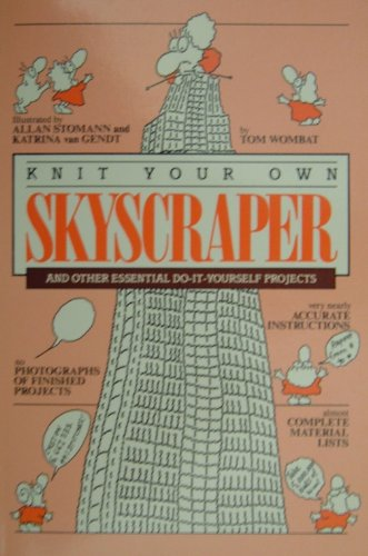 Knit Your Own Skyscraper and Other Essential: WOMBAT Tom