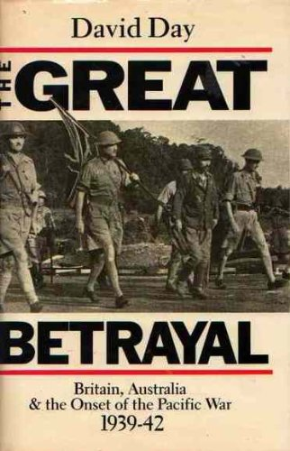 9780207153280: The Great Betrayal: Britain, Australia and the Onset of the Pacific War, 1939-42