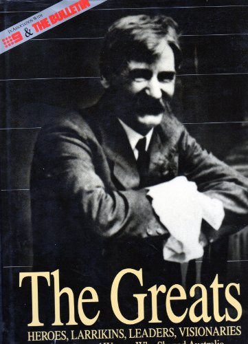 9780207153372: Greats: The 50 Men and Women Who Most Helped to Shape Modern Australia