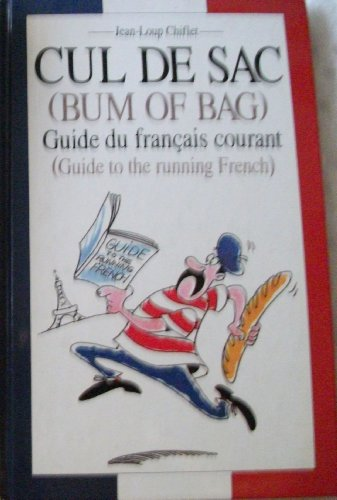 9780207153396: Bum of Bag - Cul de Sac: Guide du Francais Courant - Guide to the Running French