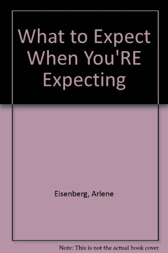 9780207153938: What to Expect When You'RE Expecting