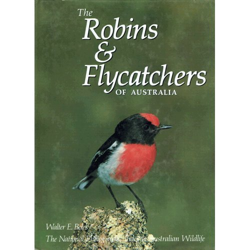 The Robins & Flycatchers of Australia. The: Boles, Walter E.